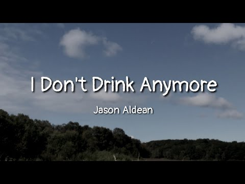 Jason Aldean - I Don't Drink Anymore (Lyrics)