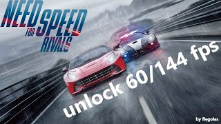 How to Unlock the 60/144 fps in Need For Speed Rivals