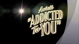 Avicii- Addicted to you ( Wild Cut Mix)