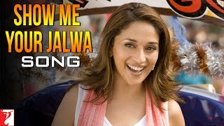 Song Promo: Show Me Your Jalwa | Aaja Nachle | Madhuri
