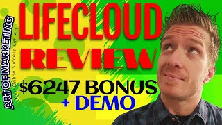 LifeCloud Review, Demo & $6247 Bonus - Life Cloud Review