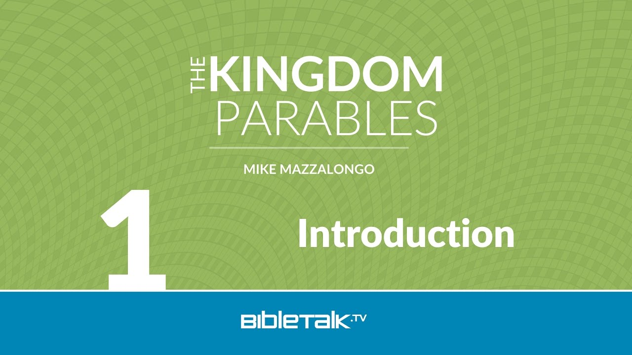 1. Introduction to The Kingdom Parables
