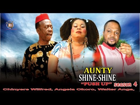 Aunty Shine Shine season 4  -  2016 Latest Nigerian Nollywood Movie