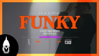 DISPLAY x FY - FUNKY Official Music Video