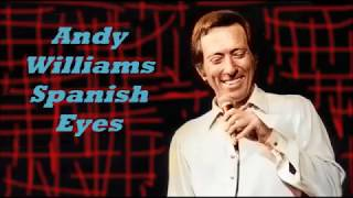 Andy Williams........Spanish Eyes..
