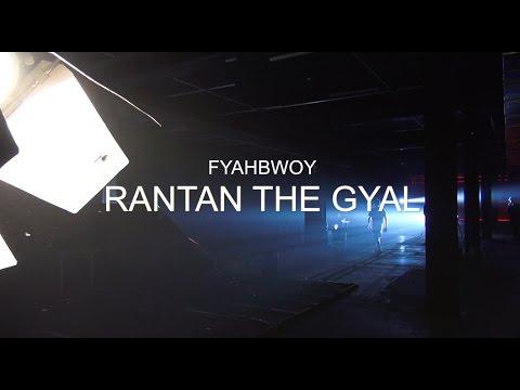 FYAHBWOY - MAKING OFF RANTAN DE GYAL