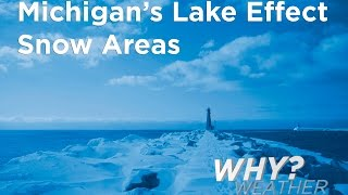 Michigan's Lake Effect Snow Areas - Why Weather