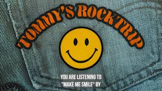 TOMMY'S ROCK TRIP - Make me smile