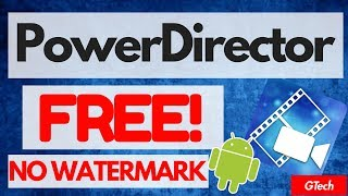 How To Get PowerDirector Pro Full Version Free | No Watermark  [Android]
