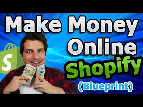 Make Money Online With Shopify (The Lazy Man's Blueprint)