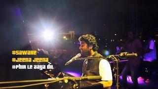 Arijit Singh Live HD |  Saware | Jeena Jeena | Phir le aaya