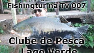 Lago Verde - Programa Fishingtur na TV 007