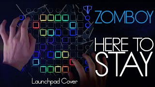 Zomboy - Here To Stay // Launchpad Cover