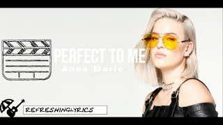Anne Marie   Perfect To Me || Lyrics (Acoustic) 🍹