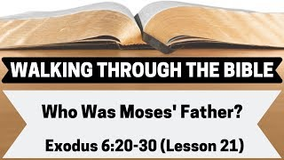 Who Was Moses' Father? [Exodus 6:20-30][Lesson 21][W.T.T.B.]