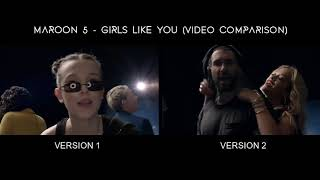 Maroon 5   Girls Like You (Side By Side Video Comparison) Version 1 And 2