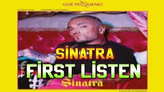 GUE' PEQUENO   SINATRA (FIRST LISTEN)
