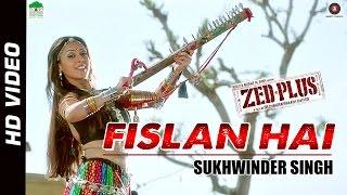 Fislan Hai - Song Video - Zed Plus