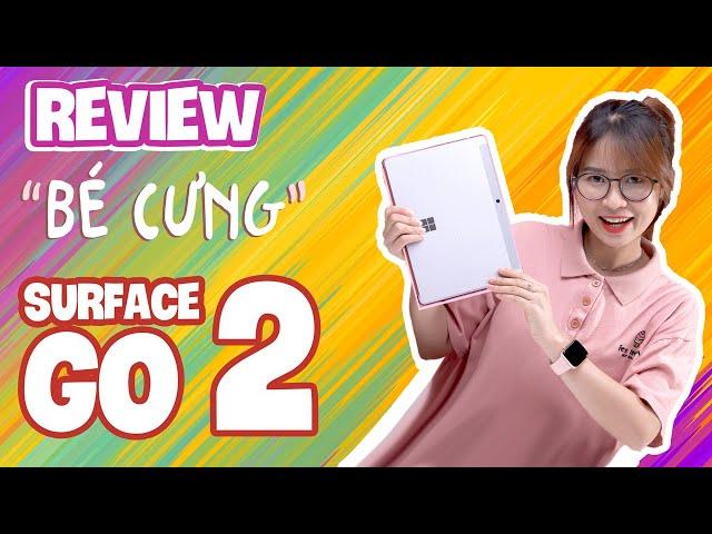 """Đánh giá Surface Go 2: """"Bé Cưng"""" nhà Microsoft"""