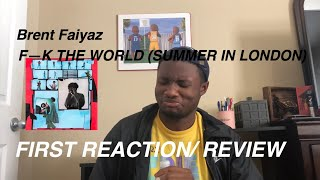 Brent Faiyaz   F  The World ( Summer In London) REACTION | #Faygos