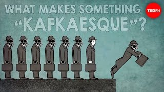 "What makes something ""Kafkaesque""? – Noah Tavlin"