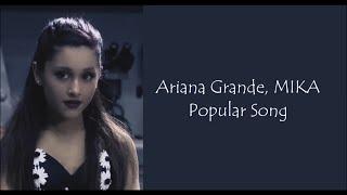 Ariana Grande, MIKA ~ Popular Song ~ Lyrics