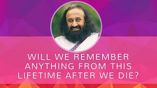 Will we remember anything from this life after we die? Funny Interactions with Gurudev - Episode 2