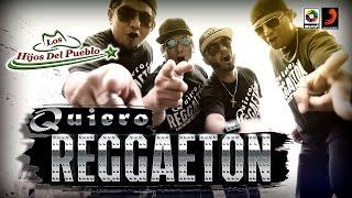 QUIERO REGGAETON - LOS HIJOS DEL PUEBLO (video oficial)
