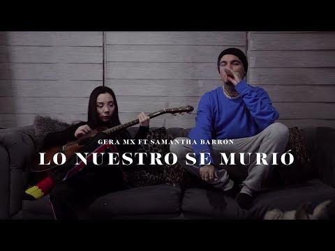 Gera Mx ft Samantha Barrón - Lo Nuestro Se Murió 💔 (Video Oficial)