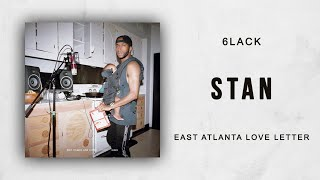 6LACK   Stan (East Atlanta Love Letter)
