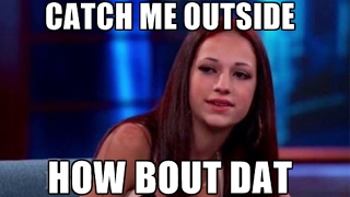 10 CATCH ME OUTSIDE HOW BOW DAT FUNNIEST MOMENTS