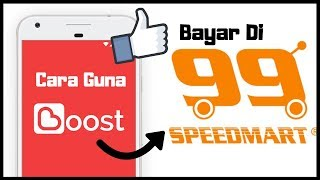Cara Bayar Guna Boost App Di 99Speedmart