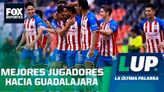 LUP: ¿Ahora Chivas sí tiene a los mejores mexicanos?