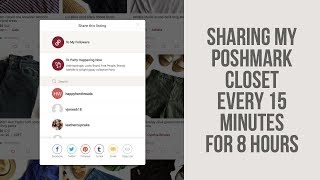 I SHARED MY POSHMARK CLOSET EVERY 15 MINUTES FOR 8 HOURS (EST) & THIS IS WHAT HAPPENED