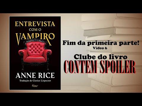 Clube do livro - Entrevista com o vampiro  - vídeo 6 - fim da primeira parte