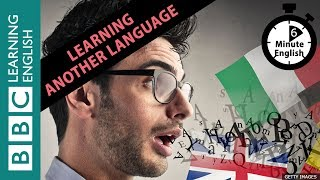 6 Minutes English - Learn To Talk About Learning A Foreign Language In 6 Minutes!