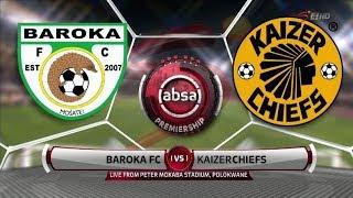 Absa Premiership 2018/19 | Baroka FC Vs Kaizer Chiefs