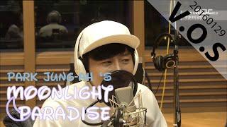 [Moonlight paradise] V.O.S - take effort, V.O.S - 큰일이다 [박정아의 달빛낙원] 20160129