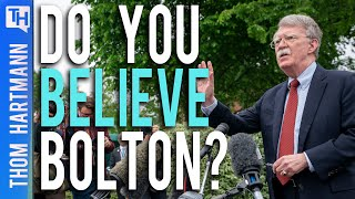 Should We Believe John Bolton?