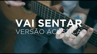 Faru, Rodrigo Sicarelli - Agora Vai Sentar (Versão Acústica)