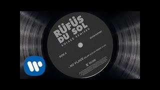 RÜFÜS DU SOL ●●  No Place (Eelke Kleijn Remix) [Official Audio]