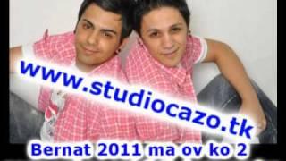 Bernat 2011 ma ov ko 2 goga vaker soj ki ti dusa andre ahh www.studiocazo.tk