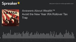 Avoid the New Year IRA Rollover Tax Trap