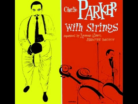 Charlie Parker Quartet With Jimmy Carroll Orchestra - If I Should Lose You