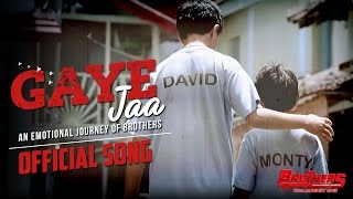 Gaye Jaa - Song Video - Brothers