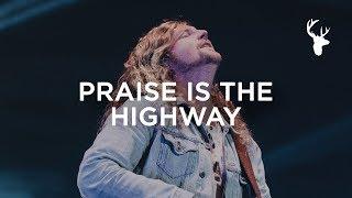 Praise Is The Highway - Sean Feucht   Bethel Music Worship