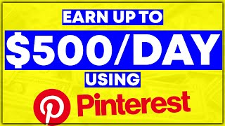 Pinterest Affiliate Marketing For Beginners Without A Blog! (An Easy $500DAY!)