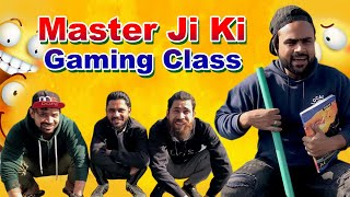 Master Ji Ki Gaming Class - Funny Comedy Class    Team Zaibu Ki Paathshaala