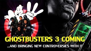 Ghostbusters 3 Resurrected - The Controversy Continues