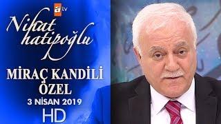 Nihat Hatipoğlu Ile Miraç Kandili Özel - 3 Nisan 2019